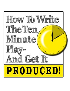 How To Write The Ten-Minute Play Workshop